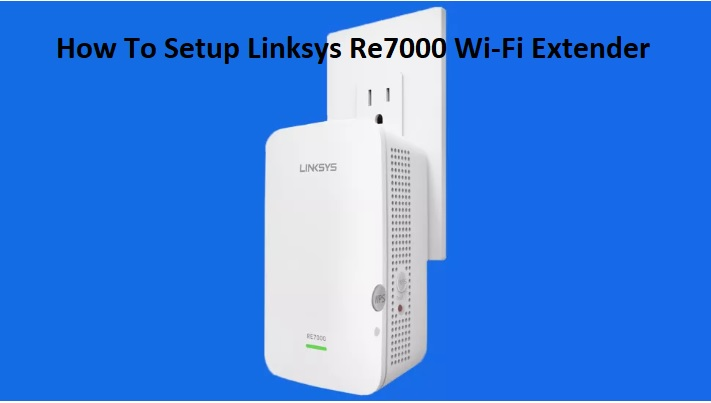 linksys extender setup re7000